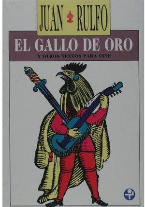 GALLO DE ORO Y OTROS TEXTOS PARA CINE