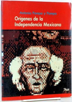 ORIGENES DE LA INDEPENDENCIA MEXICANA