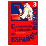 COMPRENSION Y REDACCION ESPAÑOL BASICO 3RO.