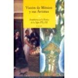 VISION DE MEXICO Y SUS ARTISTAS TOMO IV     (GF)