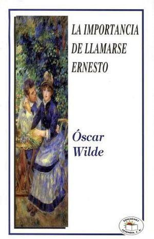 IMPORTANCIA DE LLAMARSE ERNESTO, LA