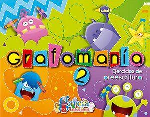 GRAFOMANIA 2 -EJERCICIOS DE PREESCRITURA-
