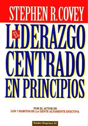 LIDERAZGO CENTRADO EN PRINCIPIOS, EL