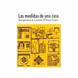 MEDIDAS DE UNA CASA, LAS -ANTROPOMETRIA DE LA VIVIENDA-