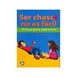SER CHAVO NO ES FACIL