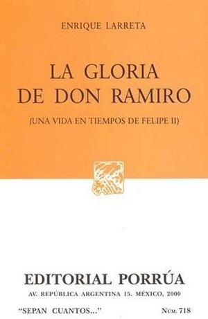 718 GLORIA DE DON RAMIRO (UNA VIDA EN TIEMPOS DE FELIPE II)