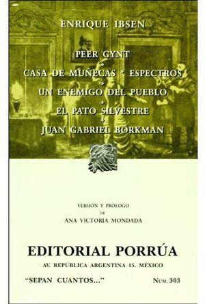 303 PEER GYNT, CASA DE MUÑECAS, ESPECTROS...