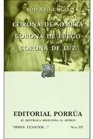 237 CORONA DE SOMBRA, CORONA DE FUEGO, CORONA DE LUZ
