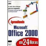 APRENDIENDO MICROSOFT OFFICE 2000 EN 24 HRS.