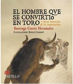 HOMBRE QUE SE CONVIRTIO EN TORO Y OTRAS HISTORIAS