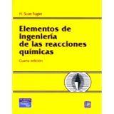 ELEMENTOS DE INGENIERIA DE LAS REACCIONES QUIMICAS 4ED. C/CD