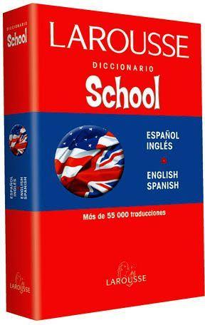 DICCIONARIO SCHOOL PARA ESTUDIANTES ESP./ING. Y V.V.