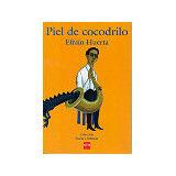 PIEL DE COCODRILO DE EFRAIN HUERTA        (COL.POESIA E INFANCIA)