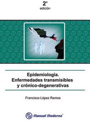 EPIDEMIOLOGIA. ENFERMEDADES TRANSMISIBLESY CRONICO-DEGENERA