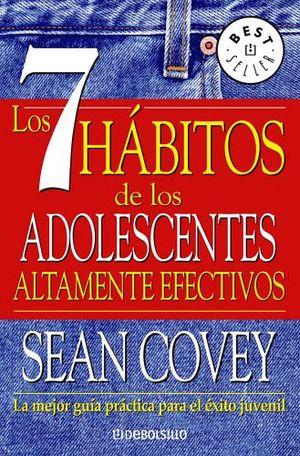 7 HABITOS DE LOS ADOLESCENTES        (DEBOLSILLO/ED.MEX.)