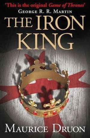 THE ACCURSED KINGS #1: THE IRON KING