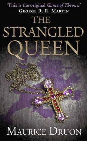 THE ACCURSED KINGS #2: THE STRANGLED QUEEN