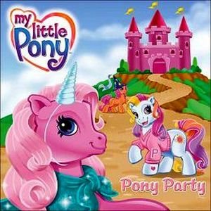 MI LITTLE PONY: PONY PARTY