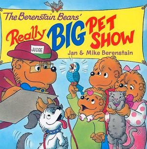 THE BERENSTAIN BEAR'S REALLY BIG PET SHOW