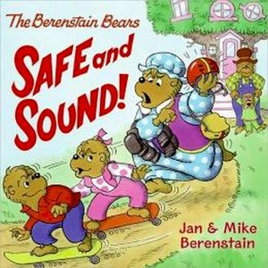 THE BERENSTAIN BEARS SAFE AND SOUND!