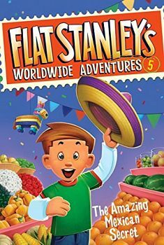 FLAT STANLEY'S WORLDWIDE ADVENTURES #5: THE AMAZING MEXICAN
