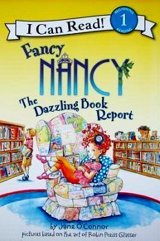 FANCY NANCY: THE DAZZLING BOOK REPORT ( I CAN READ BOOK 1)