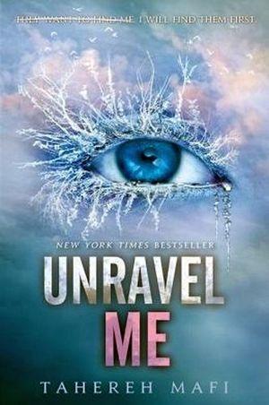 SHATTER ME # 2: UNRAVEL ME