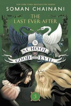 THE SCHOOL FOR GOOD AND EVIL # 3: THE LAST EVER AFTER