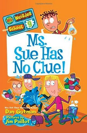 MY WEIRDER SCHOOL #9: MS SUE HAS NO CLUE!