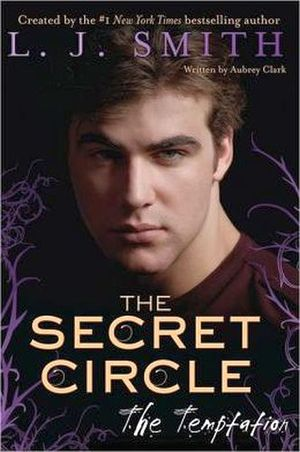 THE SECRET CIRCLE #6: TEMPTATION