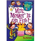 MY WEIRDEST SCHOOL #4: MRS MEYERS IS ON FIRE!