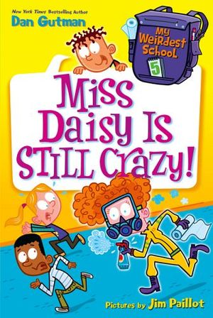 MY WEIRDEST SCHOOL #5: MISS DAISY IS STILL CRAZY!