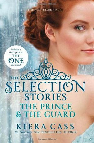 THE SELECTIONS STORIES: THE PRINCE & THE GUARD