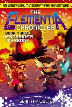 ELEMENTIA CHRONICLES #3: HEROBINE'S MESSAGE