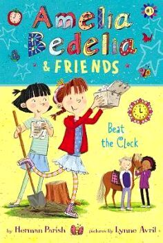 AMELIA BEDELIA & FRIENDS # 1: BEAT THE CLOCK