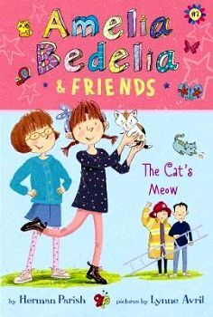 AMELIA BEDELIA & FRIENDS # 2: THE CAT'S MEOW