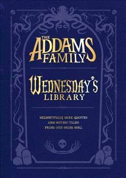 WEDNESDAY´S LIBRARY  -THE ADDAMS FAMILY-  (HARDCOVER)