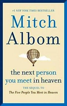 THE NEXT PERSON YOU MEET IN HEAVEN
