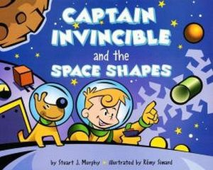 CAPTAIN INVINCIBLE AND THE SPACE SHAPES (MATH START 2)