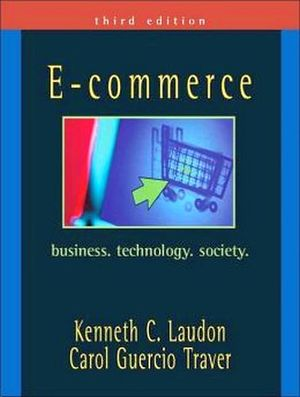 E-COMMERCE: BUSINESS, TECHNOLOGY AND SOCIETY 3ED.