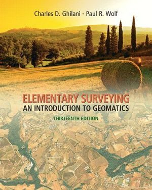 ELEMENTARY SURVEYING 13TH: AN INTRODUCTION TO GEOMATICS 13T