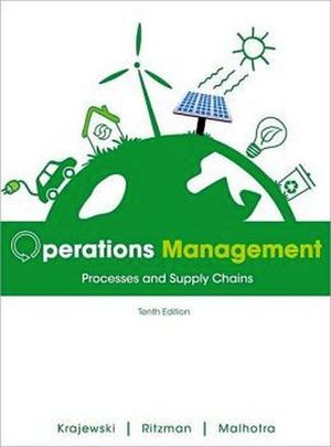 OPERATIONS MANAGEMENT: PROCESSES AND SUPPLY CHAINS 10TH ED