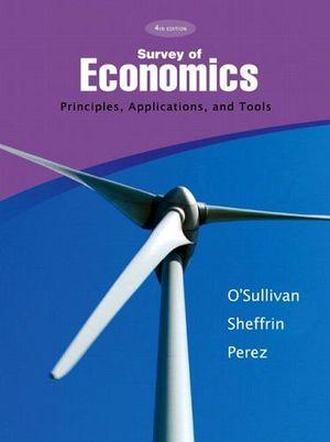 SURVEY OF ECONOMICS, PRINCIPLES, APPLICATIONS AND TOOLS 4TH