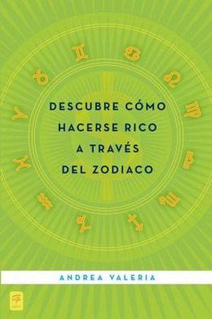 DESCUBRE COMO HACERSE RICO A TRAVES DEL ZODIACO