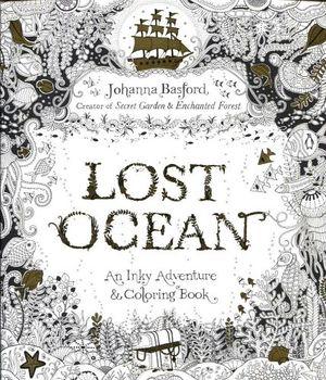 LOST OCEAN -AN INKY ADVENTURE & COLORING BOOK-