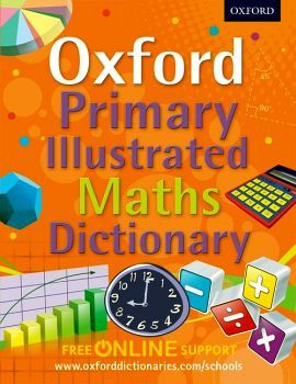 OXFORD PRIMARY ILUSTRATED MATHS DICTIONARY (FREE ONLINE SUPPORT)