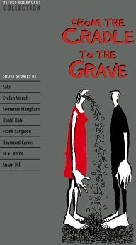 FROM THE CRADLE TO THE GRAVE -SHORT STORIES-