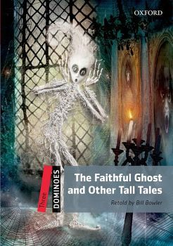 THE FAITHFUL GHOST AND OTHER TALL TALES LEVEL 3