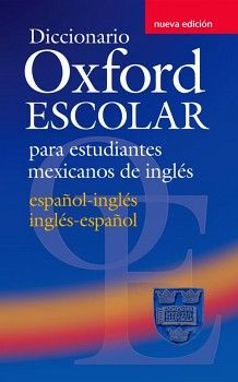 DICCIONARIO OXFORD ESC.P/EST.MEXICANOS DE INGLES 2ED. ING-ESP