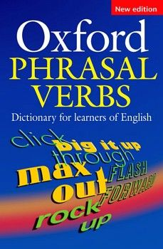 OXFORD PHRASAL VERBS DICTIONARY (NEW EDITION)